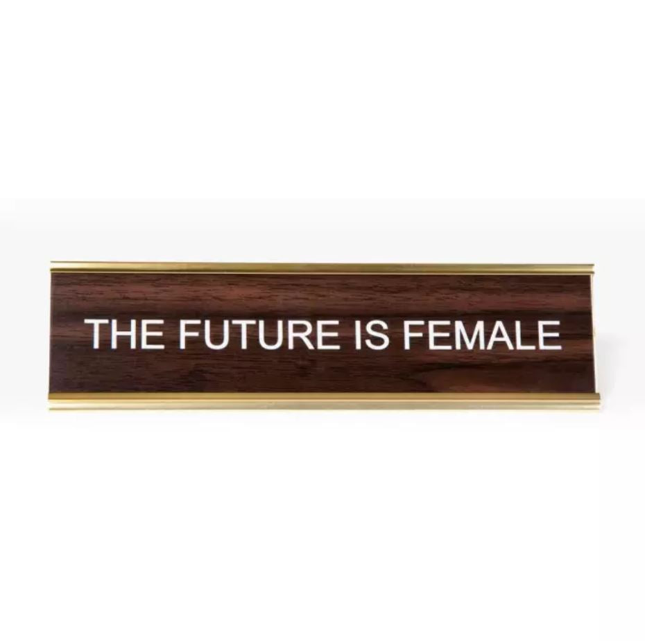 THE FUTURE IS FEMALE NAMEPLATE IN WALNUT