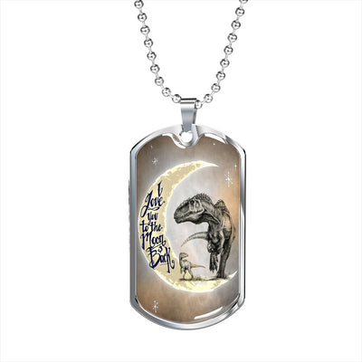 Luxury Dinosaur I Love You To The Moon And Back Dog Tag