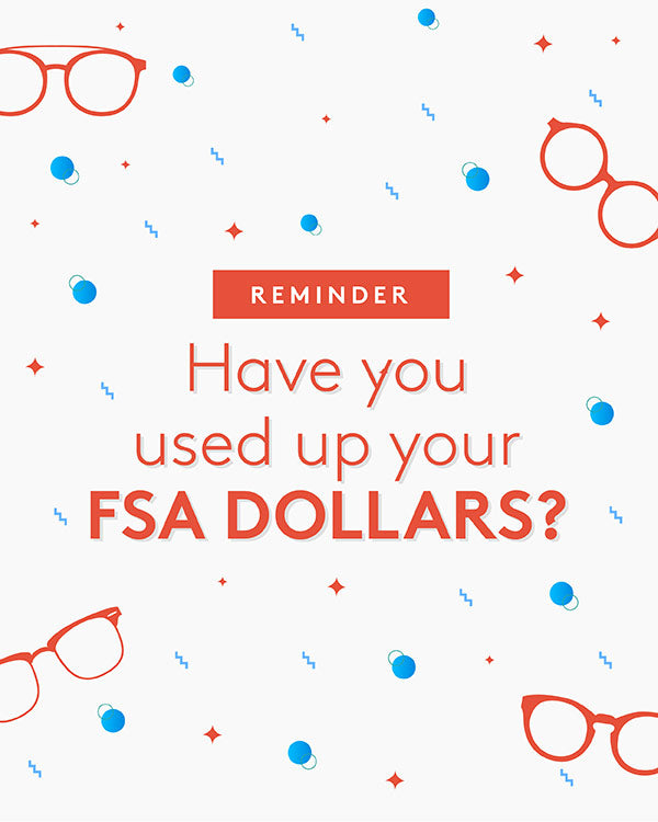 REMINDER: Have You Used Up Your FSA Dollars?