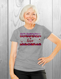 And the Greatest of these is Love / Tee shirt /  I Corinthians 13:13 / Floral border