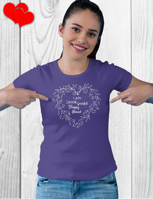 """I Am Loved, Grateful, Happy, & Blessed"" Tee Shirt"
