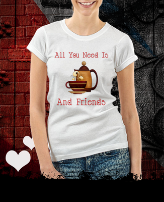 """All You Need Is Coffee and Friends""  Tee Shirt"