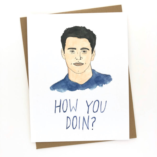 Friends Card// Joey Tribbiani