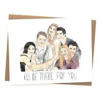Friends Card // I'll be there for you