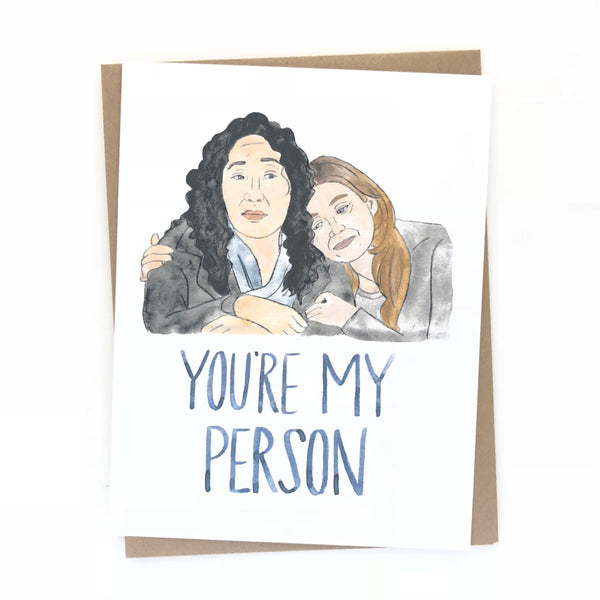 Grey's Anatomy // You're My Person Card