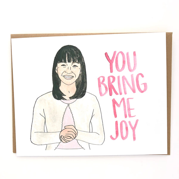You Bring Me Joy // Marie Kondo Card