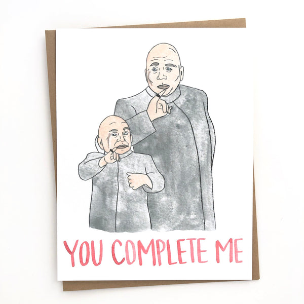 Dr. Evil & Mini Me // You Complete Me Card