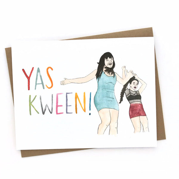 Yas Kween Card // Broad City