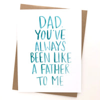 Funny Father's Day Card // You've always been like a father to me