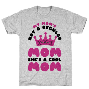 My Mom's Not a Regular Mom She's a Cool Mom Athletic Gray Unisex Cotton Tee by LookHUMAN