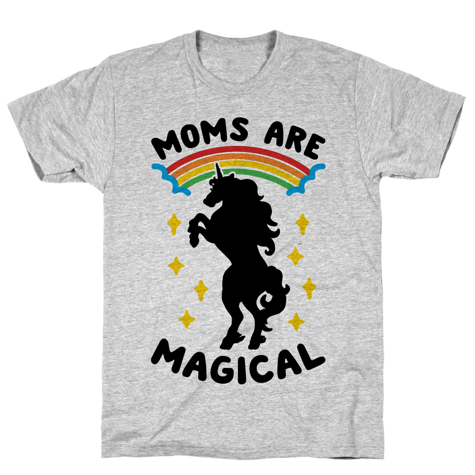 Moms Are Magical Athletic Gray Unisex Cotton Tee by LookHUMAN
