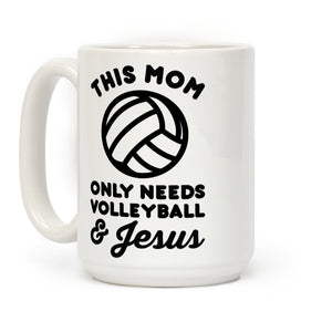 This Mom Only Needs Volleyball and Jesus Ceramic Coffee Mug by LookHUMAN