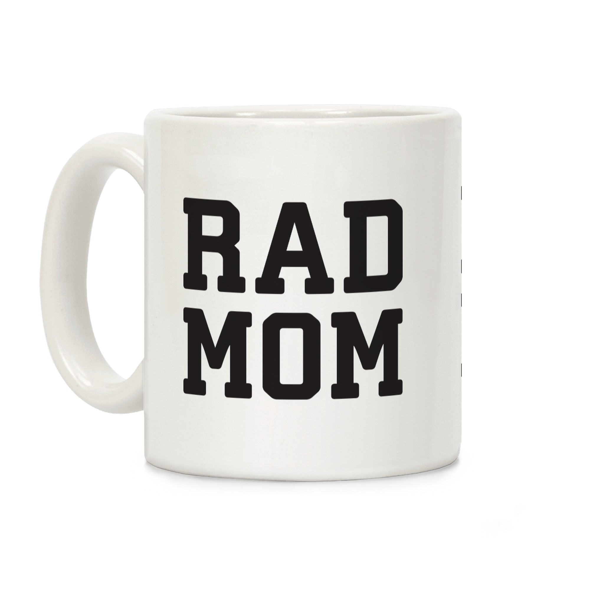 Rad Mom Ceramic Coffee Mug by LookHUMAN