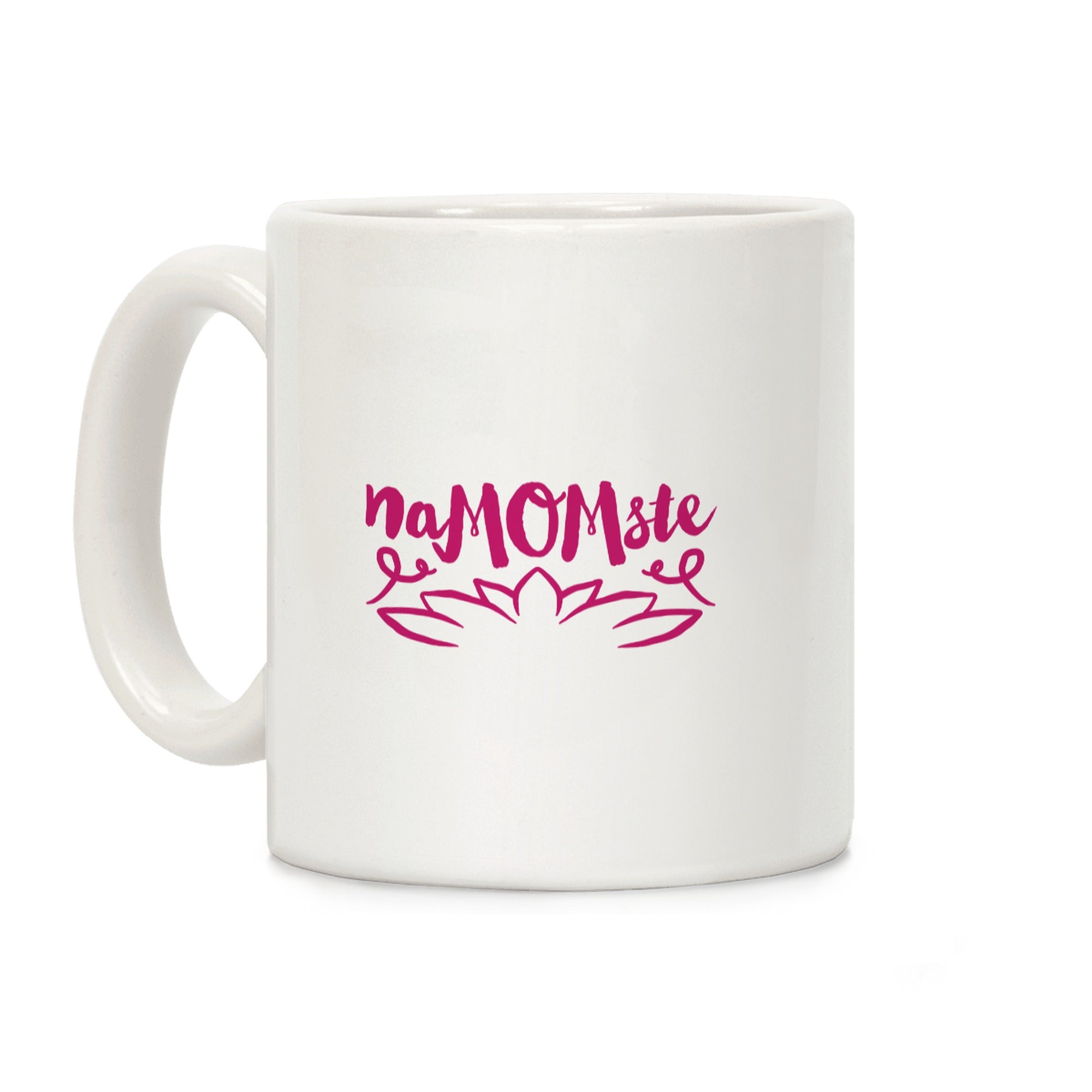 Namomste Yoga Mom Parody Ceramic Coffee Mug by Loo
