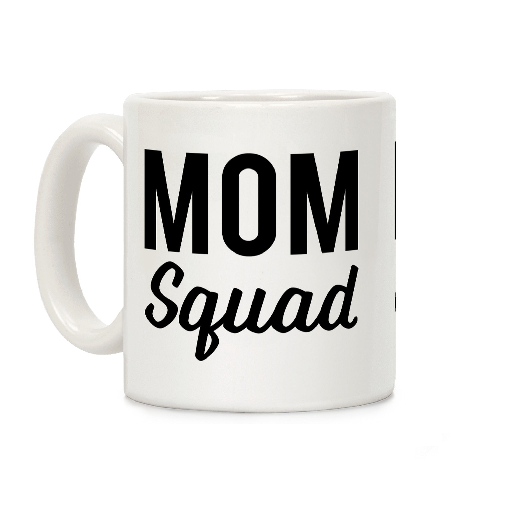 Mom Squad Ceramic Coffee Mug by LookHUMAN