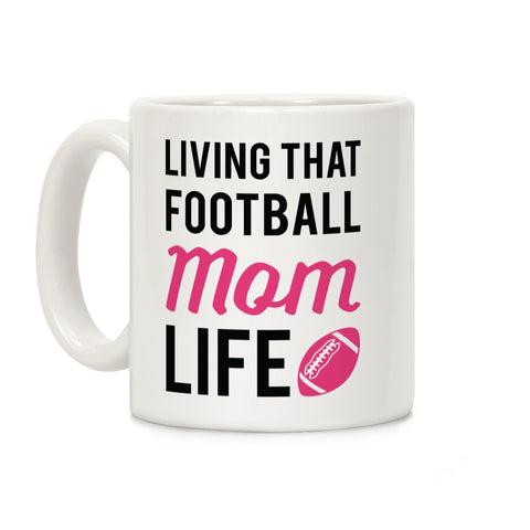 Living That Football Mom Life Ceramic Coffee Mug b