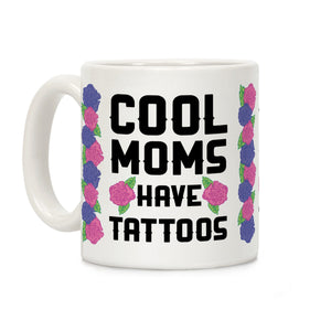 Cool Moms Have Tattoos Ceramic Coffee Mug by LookH