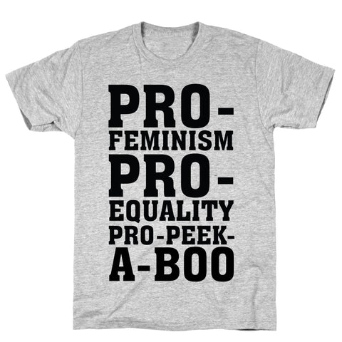Pro- Feminism Pro-Equality Pro-Peek-A-Boo Athletic Gray Unisex Cotton Tee by LookHUMAN