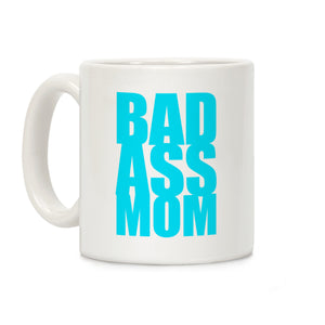 Badass Mom Ceramic Coffee Mug by LookHUMAN