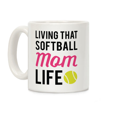 Living That Softball Mom Life Ceramic Coffee Mug b