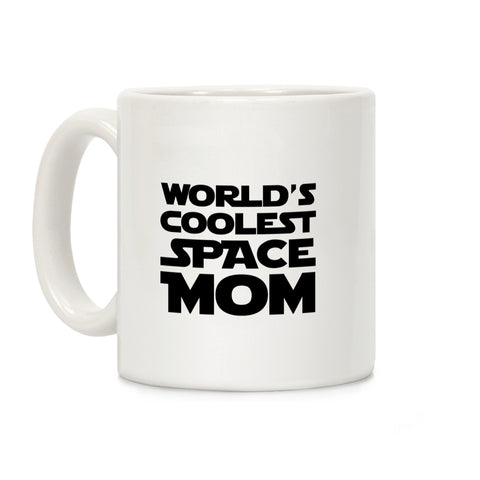 World's Coolest Space Mom Ceramic Coffee Mug by Lo