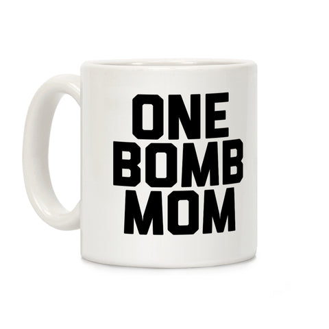 One Bomb Mom Ceramic Coffee Mug by LookHUMAN