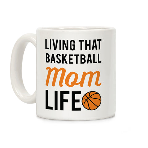 Living That Basketball Mom Life Ceramic Coffee Mug
