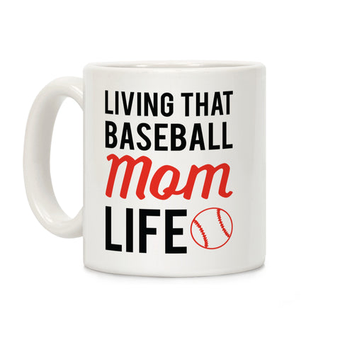 Living That Baseball Mom Life Ceramic Coffee Mug b