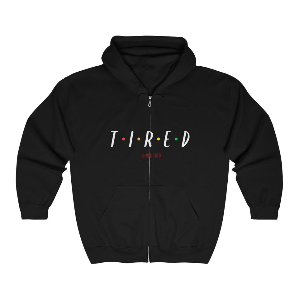 """UNISEX ZIP HOODIE / TIRED SINCE 1619"""