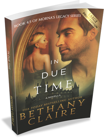 In Due Time - A Novella (Book 4.5 of Morna's Legacy Series) - Large Print Edition