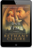 In Due Time - A Novella (Book 4.5 of Morna's Legacy Series) - eBook