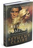Love Beyond Compare (Book 5 of Morna's Legacy Series) - Signed Hardback