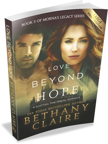 Love Beyond Hope (Book 3 of Morna's Legacy Series) - Large Print Edition