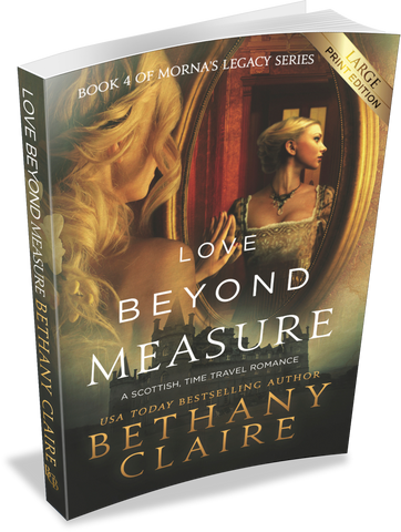 Love Beyond Measure (Book 4 of Morna's Legacy Series) - Large Print Edition