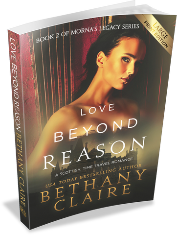 Love Beyond Reason (Book 2 of Morna's Legacy Series) - Large Print Edition