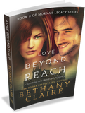 Love Beyond Reach (Book 8 of Morna's Legacy Series) - Signed Paperback