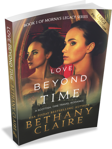 Love Beyond Time (Book 1 of Morna's Legacy Series) - Large Print Edition