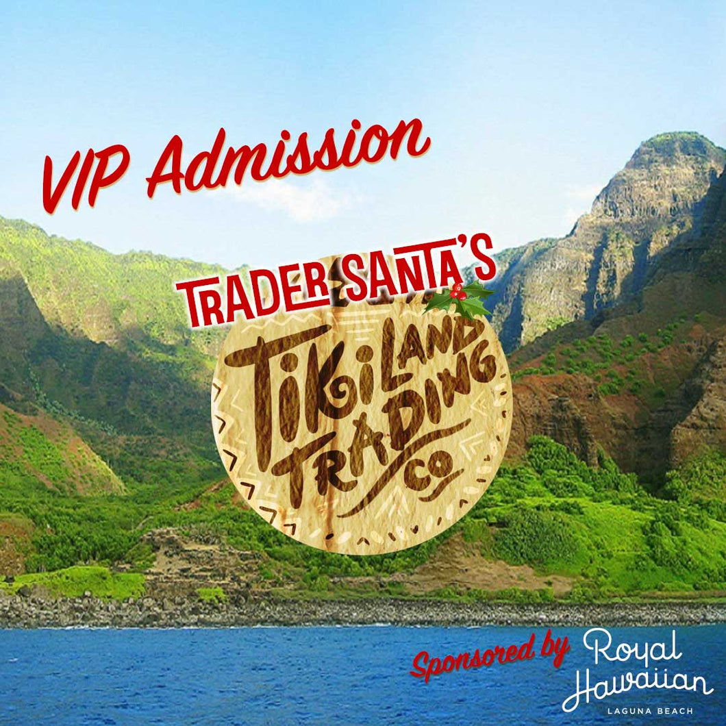 VIP Admission Ticket (Early entry + Limited TikiLand glass) - Trader Santa's TikiLand Trading Co. - Dec 2, 2018 - Laguna Beach