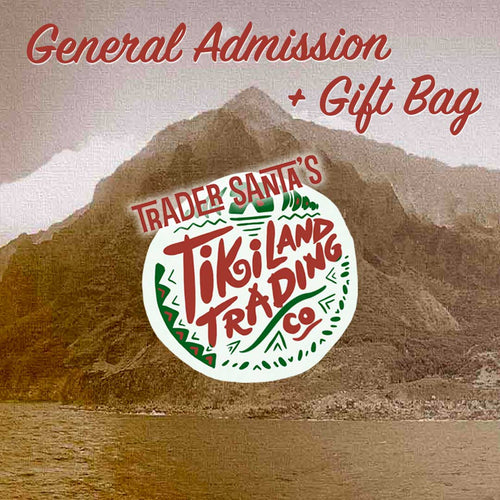 General Admission Ticket + Gift Bag - TikiLand Trading Co. - December 1, 2019 - Heritage Museum of Orange County
