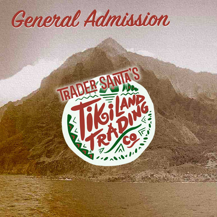 General Admission Ticket - TikiLand Trading Co., December 1, 2019 - Heritage Museum of Orange County