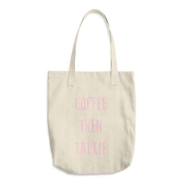 Pink Coffee Then Talkie Cotton Tote Bag