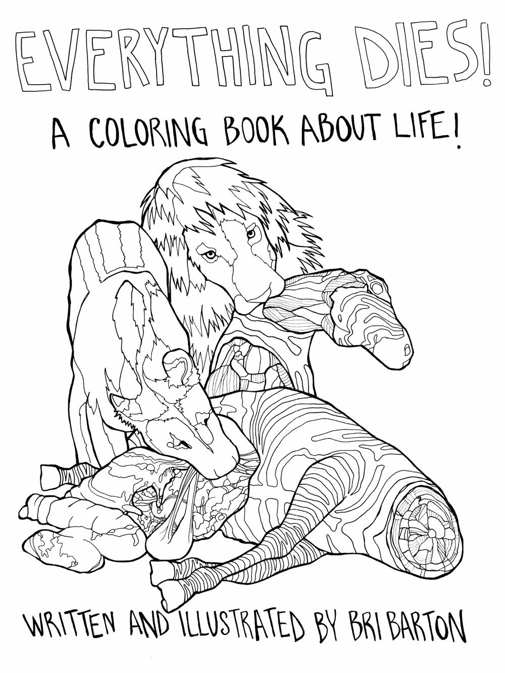 Everything Dies! A Coloring Book About Life! 2nd edition