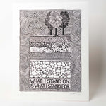 Load image into Gallery viewer, What I Stand On Is What I Stand For, linocut print