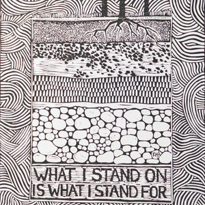 What I Stand On Is What I Stand For, linocut print