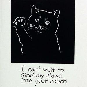 I Can't Wait to Sink Claws Into Your Couch, Lydia's Land Black and White Ink Birthday Cat Card