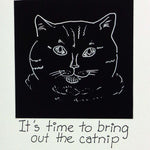 Load image into Gallery viewer, It's Time To Bring Out the Catnip, Lydia's Land Black and White Ink Birthday Cat Card