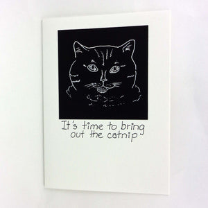 It's Time To Bring Out the Catnip, Lydia's Land Black and White Ink Birthday Cat Card