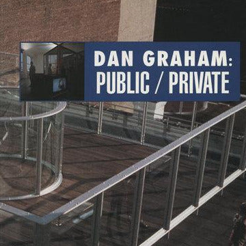 Dan Graham: Public/Private