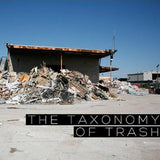 The Taxonomy of Trash: An Analytical Approach to Garbage