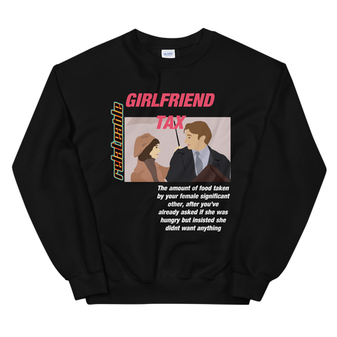 GIRL FRIEND TAX UNISEX RELATEABLE SWEATSHIRT